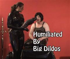 Humiliated By Big Dildos